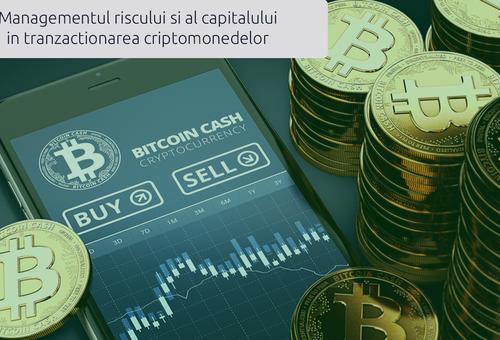 Managementul riscului și al capitalului in tranzactionarea cu criptomonede